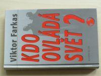 Farkas - Kdo ovládá svět? (1999)