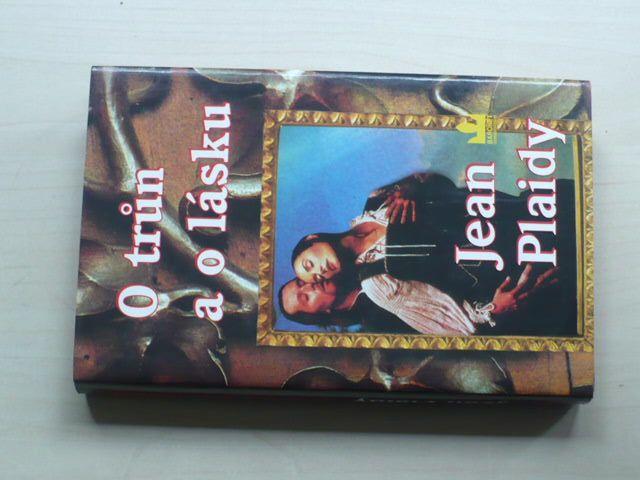 Plaidy - O trůn a o lásku (Třetí díl Normanské trilogie) (1996)