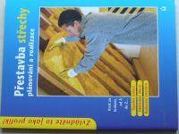 Přestavba střechy - Plánování a realizace (2005)