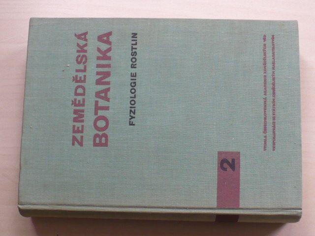 Zemědělská botanika 2 - Fyziologie rostlin (1962)