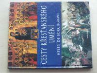 Helen De Borchgrave - Cesty křesťanského umění (2002)