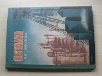 Ostrava - Město uhlí a železa (1947) Národohospodářská propagace Československa