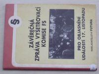 Závěrečná zpráva vyšetřovací komise FS pro objasnění událostí 17. listopadu 1989 (1992)
