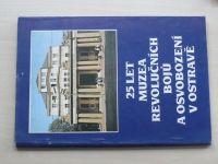 25 let muzea revolučních bojů a osvobození v Ostravě (1987)