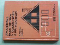 Arendáš, Ručka - Amatérská elektronika v domácnosti a při rekreaci (1984)