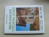 Bauer- Böckler - Ekologická výstavba domů - Nápady a příklady, Materiály a provedení (2000)