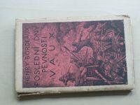 Bordeaux - Poslední dny pevnosti Vaux - 8.3.-7.6.1916 (1922)