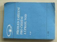 Přehled zařízení pro čištění a úpravu vod 2. díl (1990)