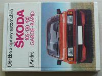 Andrt - Údržba a opravy automobilů Škoda 105, 120, 130 Garde, Rapid (1986)