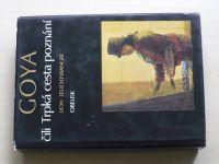Feuchtwanger - Goya čili Trpká cesta k poznání (1973)