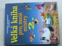 Velká kniha pro malé mistry 2. (2000) + šablony