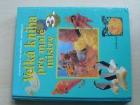 Velká kniha pro malé mistry 3. (1997) + šablony