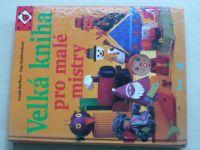 Velká kniha pro malé mistry (1995) + šablony