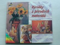 Výrobky z přírodních materiálů (2002)