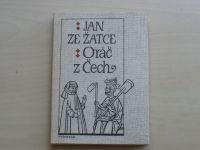 Jan ze Žatce - Oráč z Čech (1985) z přelomu 14/15 stol.