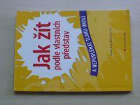 Kitz, Tusch - Jak žít podle vlastních představ a nepodléhat tlaku okolí (2012)