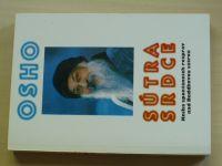 OSHO - Sútra srdce - Kniha spontánních rozprav nad Buddhovou sútrou (1996)