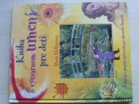 Dickinsová - Kniha o výtvarnom umení pre deti (2006)