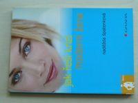 Špatenková - Jak řeší krizi moderní žena (2006)