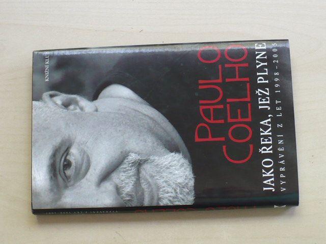 Coelho - Jako řeka, jež plyne - Vyprávění z let 1998-2005 (2006)