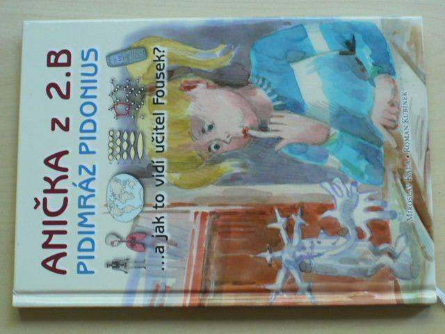 Kala, Kubínek - Anička z 2.B, Pidimráz Pidonius ...a jak to vidí učitel Fousek? (2008)