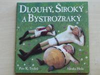 Dlouhý, Široký a Bystrozraký (2011)