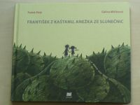 Malý - František z kaštanu, Anežka ze slunečnic (2006)
