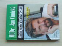 MUDr. Jan Cimický - životní zpověď i osudová setkání + psychotesty pro čtenáře (2008)