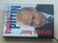 Reitschuster - Vladimír Putin - Kam kráčíš, Rusko? (2006)