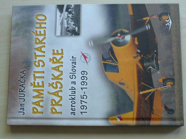 Juračka - Paměti starého práškaře - Aeroklub a Slovair 1975-1999 (2015)