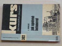 Kruliš - Jak správně betonovat (1964) Kurs technických znalostí 302