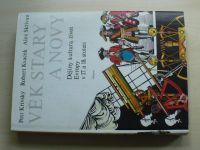 Věk starý a nový - Dějiny, kultura, život Evropy v 17. a 18. století (1987)