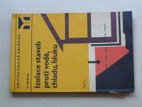Farka - Izolace staveb proti vodě, chladu, hluku (1975)