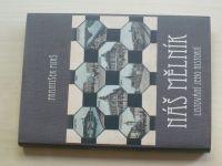 Purš - Náš Mělník - Listování jeho historií (2010)