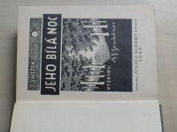 Snížek - Jeho bílá noc; Jediná; Dravci (1931-32)