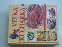 Velká kuchařka - Moderní kuchařské umění v domácnosti (2006)