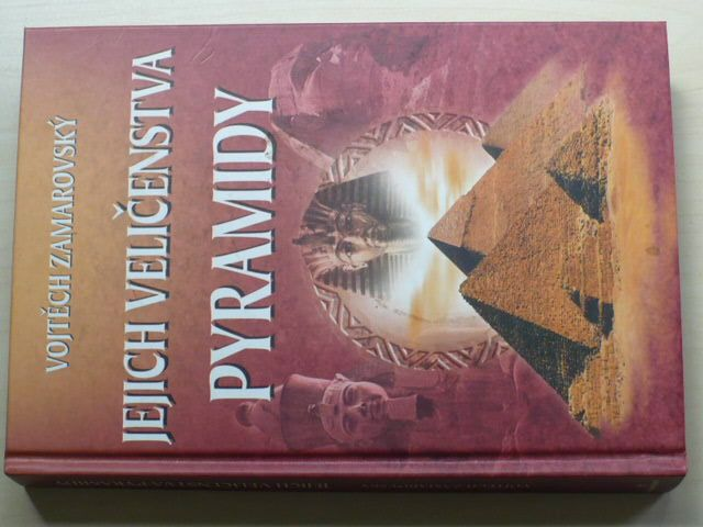 Zamarovský - Jejich veličenstva pyramidy (2006)