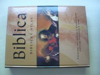 Biblica - Biblický atlas - Putování sociálními a historickými reáliemi biblických zemí (2007)