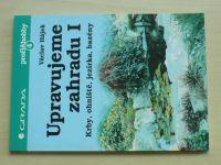 Hájek - Upravujeme zahradu I.-II. (1995-96) 2 knihy