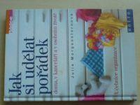 Morgensternová - Jak si udělat pořádek doma, v kanceláři a v osobním životě (2003)