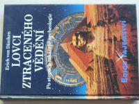 Daniken - Lovci ztraceného vědění - Po stopách zakázané archeologie (2005) podpis autora