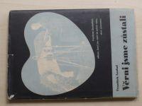 František Loubal - Věrni jsme zůstalí (1947)