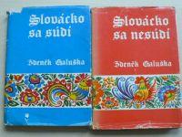 Galuška - Slovácko sa nesúdí, Slovácko sa súdí (1972, 1974) 2 knihy