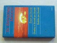 Moody - Život po životě - Úvahy o životě po životě, Světlo po životě (1994)
