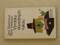 Skarlantová, Malánová - Výrobky dovedných rukou (1977)