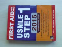 Tao Le, Bhushan - First Aid for the USMLE Step 1 2015 (2015)