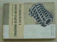 Morávek, Baborovský - Zpracování řezných nástrojů v kovoprůmyslu (1952)