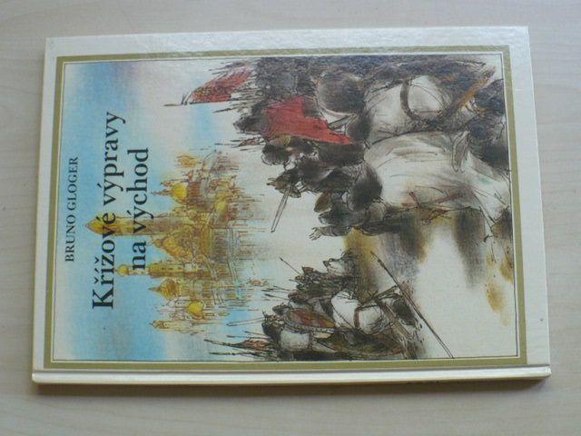 Gloger - Křížové výpravy na východ (1989)