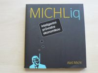 Michl - MICHLig : Inteligentní průvodce ekonomikou (2014)