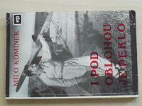 Milo Komínek - I pod oblohou je peklo (Canada 1991) 2. exilové vydání